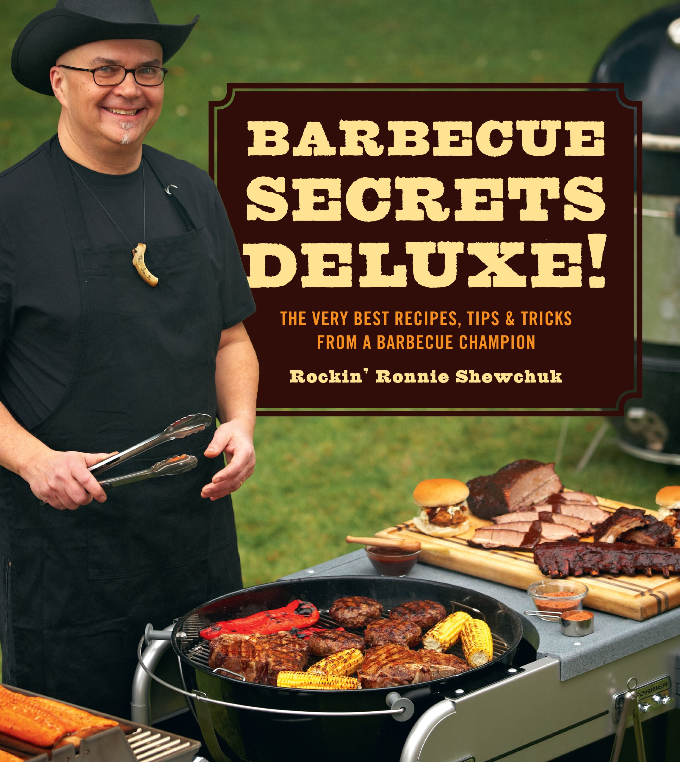 Download BBQ Secrets Deluxe: The Very Best Recipes, Tips & Tricks from a Barbecue Champion PDF