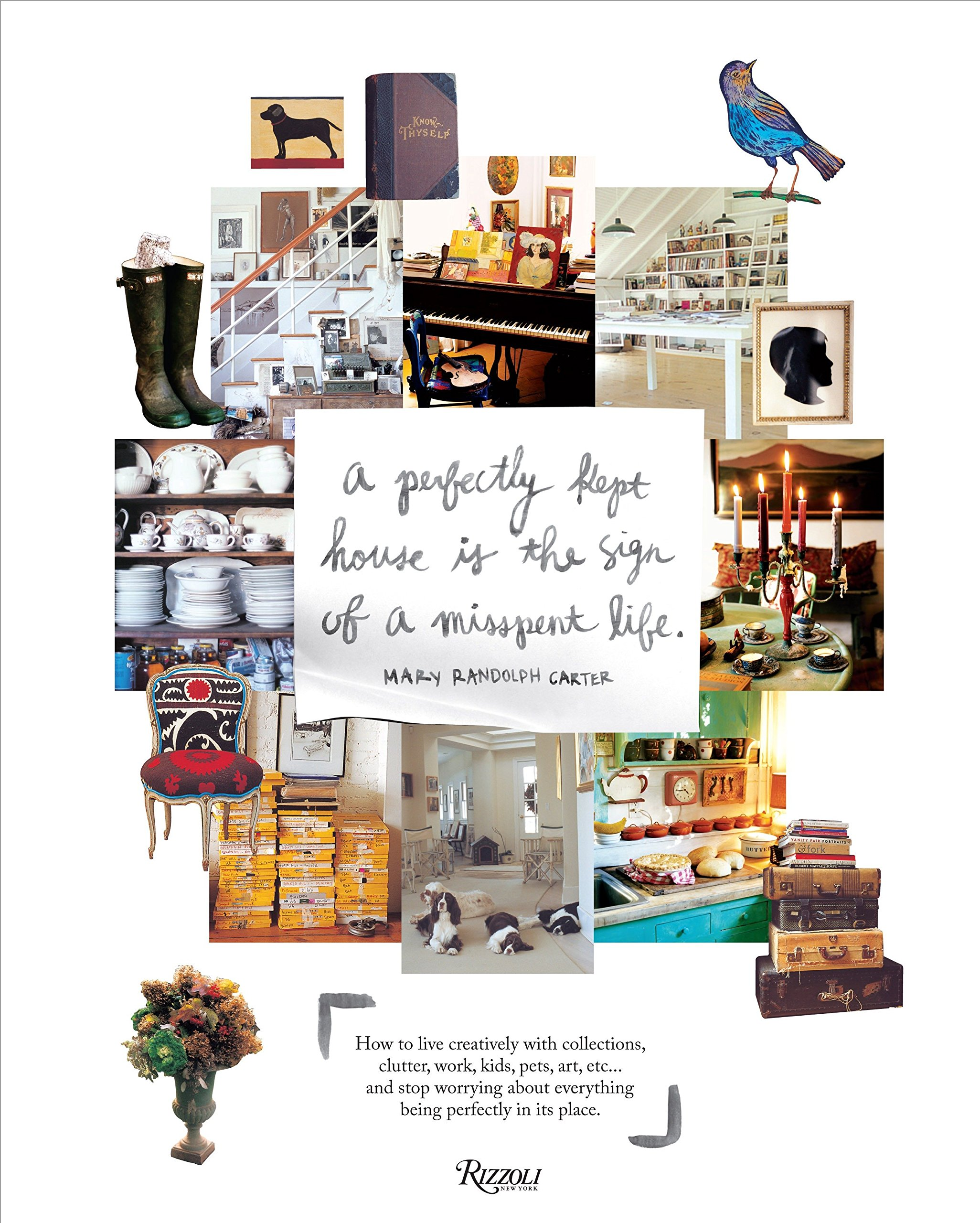Download Perfectly Kept House is the Sign of A Misspent Life: How to live creatively with collections, clutter, work, kids, pets, art, etc... and stop worrying about everything being perfectly in its place. PDF