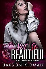 NOT SO Beautiful (Bay Falls High Book 5) Kindle Edition
