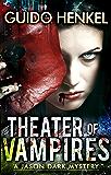 Theater of Vampires: A Jason Dark Mystery (Jason Dark - Ghost Hunter Book 2)