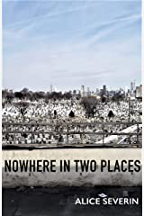Nowhere in Two Places Kindle Edition