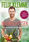 Natürlich essen: Das ganzheitliche Ernährungskonzept (German Edition)
