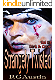 Strangely Twisted: Dark and Crazy (Twisted Short Stories Book 3)
