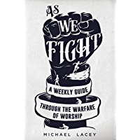 As We Fight: A Weekly Guide Through the Warfare of Worship book cover