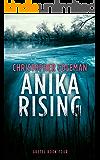 Anika Rising (Gretel Book Four)