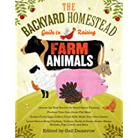 The Backyard Homestead Guide to Raising Farm Animals: Choose the Best Breeds for...