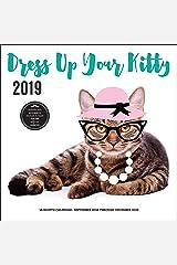 Dress Up Your Kitty 2019: 16-Month Calendar - September 2018 through December 2019 Calendar