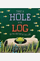 There's a Hole in the Log on the Bottom of the Lake Hardcover