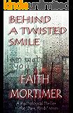 Behind A Twisted Smile (Dark Minds Psychological Thriller Book 2)