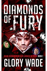 DIAMONDS OF FURY: Dark Women's Fiction, Crime Fiction (Dead Husbands Never Looked So Good Book 1) Kindle Edition
