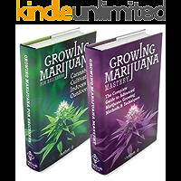 Growing Marijuana: Box Set - Growing Marijuana For Beginners & Advanced Marijuana Growing Techniques (Growing Marijuana, Marijuana Growing, Growing Marijuana Indoors)