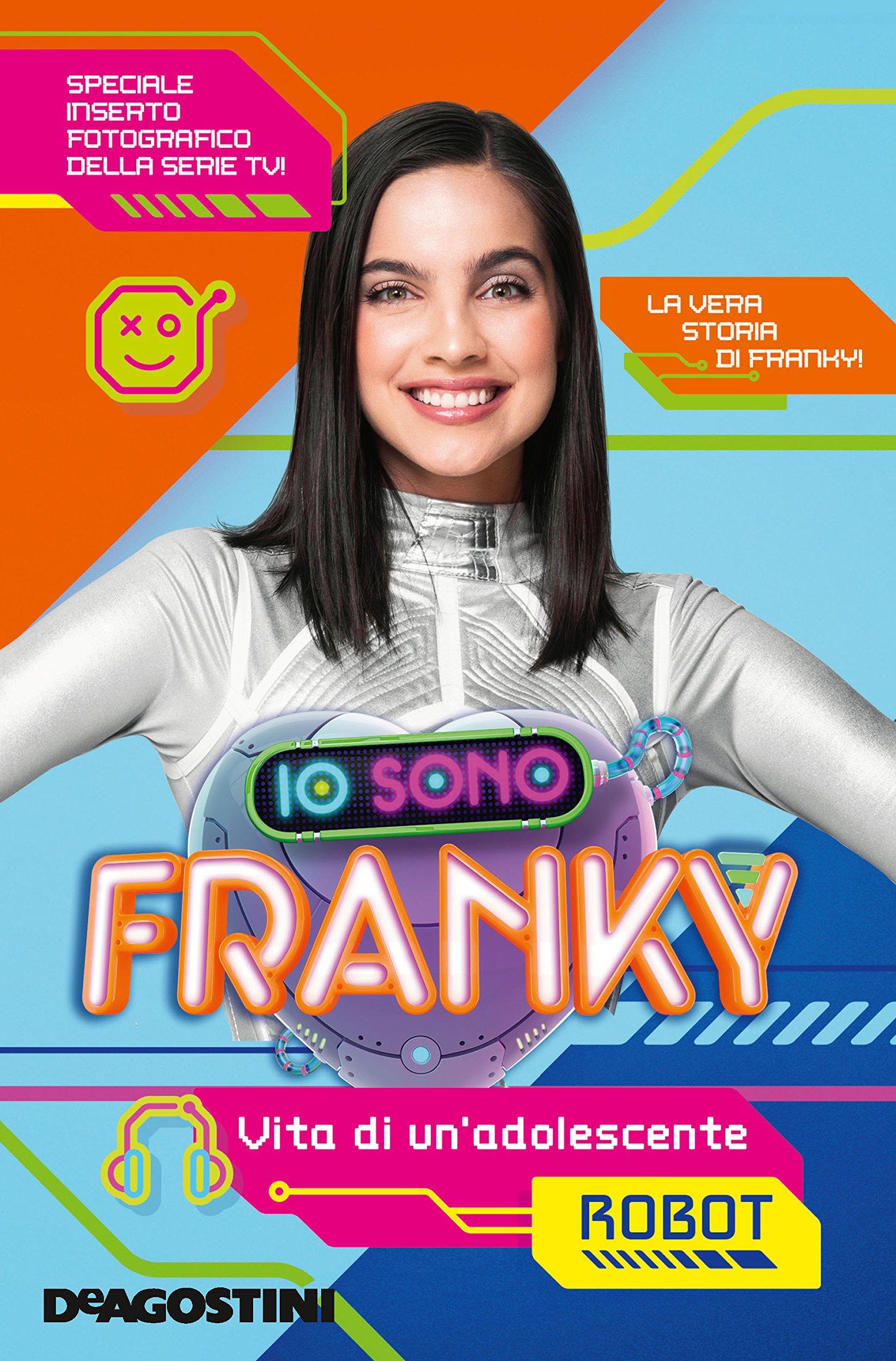 Io sono Franky. Vita di unadolescente robot: Amazon.es: Orsi, Tea: Libros en idiomas extranjeros