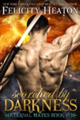 Scorched by Darkness (Eternal Mates Paranormal Romance Series Book 18) Kindle Edition