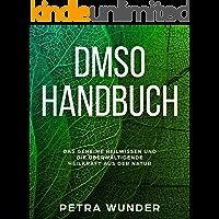 DMSO  Handbuch: Das geheime Heilwissen und die überwältigende Heilkraft  aus der Natur. (German Edition)