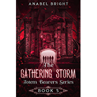 """The Gathering Storm: """"There is no way out except through the storm"""" (Totem Bearers Series Book 5) (English Edition)"""
