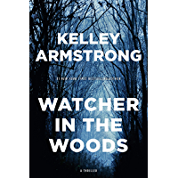 Watcher in the Woods: A Rockton Thriller (City of the Lost 4)