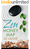 The Zen Money Map: Charge Your Worth, Pay Yourself First, and Fund Your Wildest Dreams