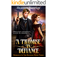 A Promise in Defiance: A Christian Historical Western Romance (Romance in the Rockies Book 3)