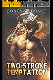 Two Stroke Temptation: A Dirt Bike Rider Romance Novella