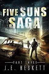 Five Suns Saga Part III (Post-Apocalyptic Espionage Trilogy Book 3) Kindle Edition