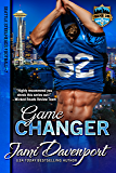 Game Changer: Seattle Steelheads Football (Game On in Seattle Book 7)
