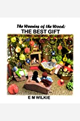 The Best Gift: The Weenies of the Wood Adventures Kindle Edition