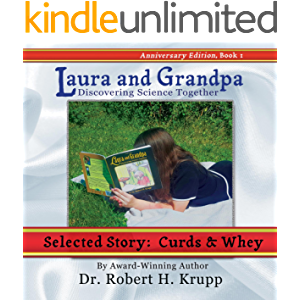Curds and Whey: Story 2 (Laura and Grandpa: Discovering Science Together Book 1)