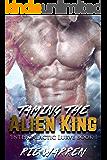 Taming the Alien King: Sci-Fi Alien Royalty Romance (Intergalactic Lurve Book 1)