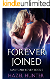 Forever Joined (Book 5 of Sanctuary Coven): A Serial MMF Shifter Romance