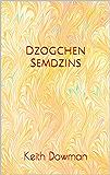 Dzogchen Semdzins (Dzogchen Teaching Series Book 2)