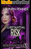 Substantial Risk: David Brunelle Legal Thriller #5 (David Brunelle Legal Thriller Series)