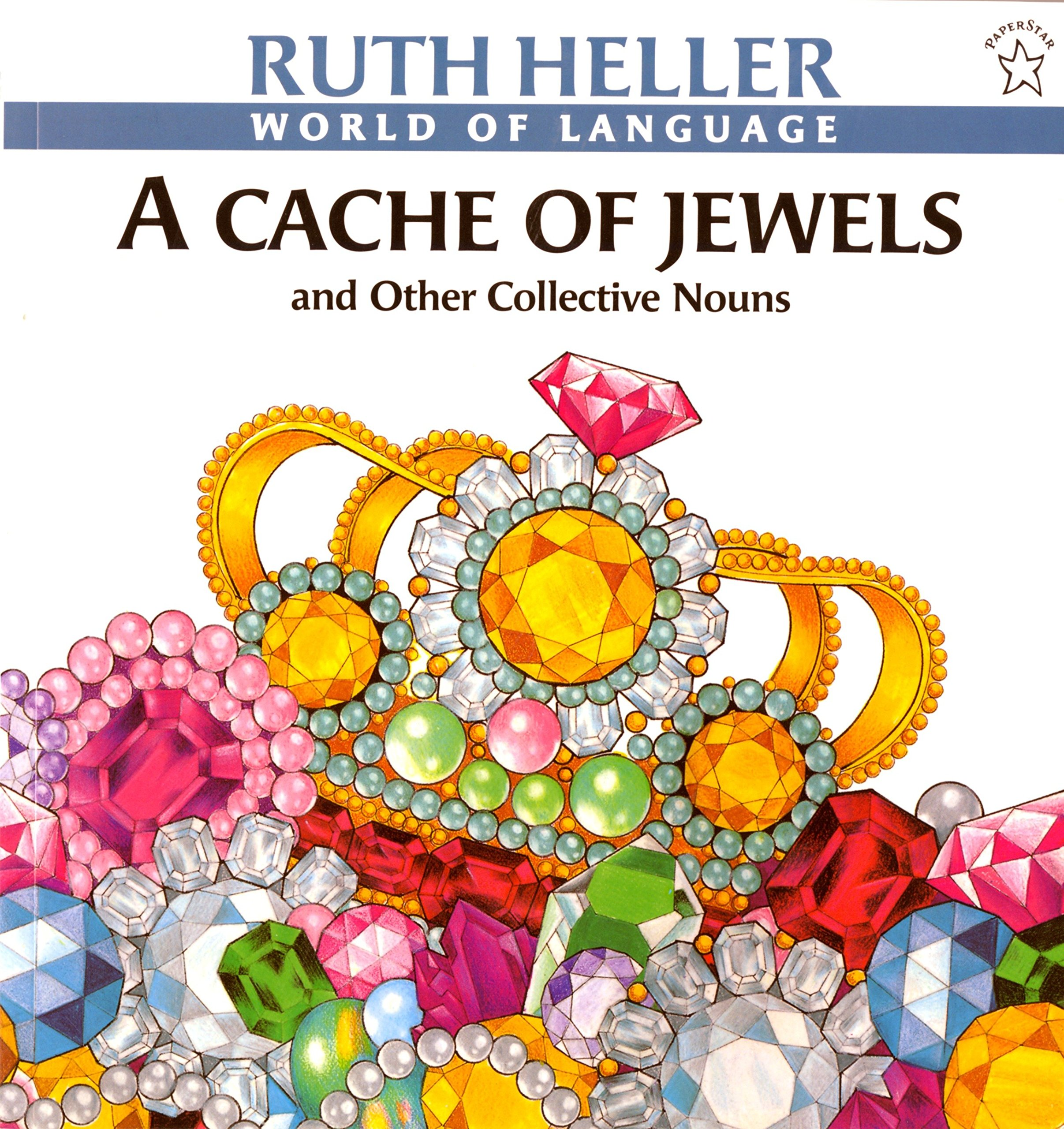 A Cache of Jewels: And Other Collective Nouns (World of Language) PDF