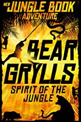 Spirit of the Jungle: The Jungle Book Adventures (New Jungle Book Adventures 1) Kindle Edition