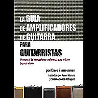 La Guía de Amplificadores de Guitarra para Guitarristas: