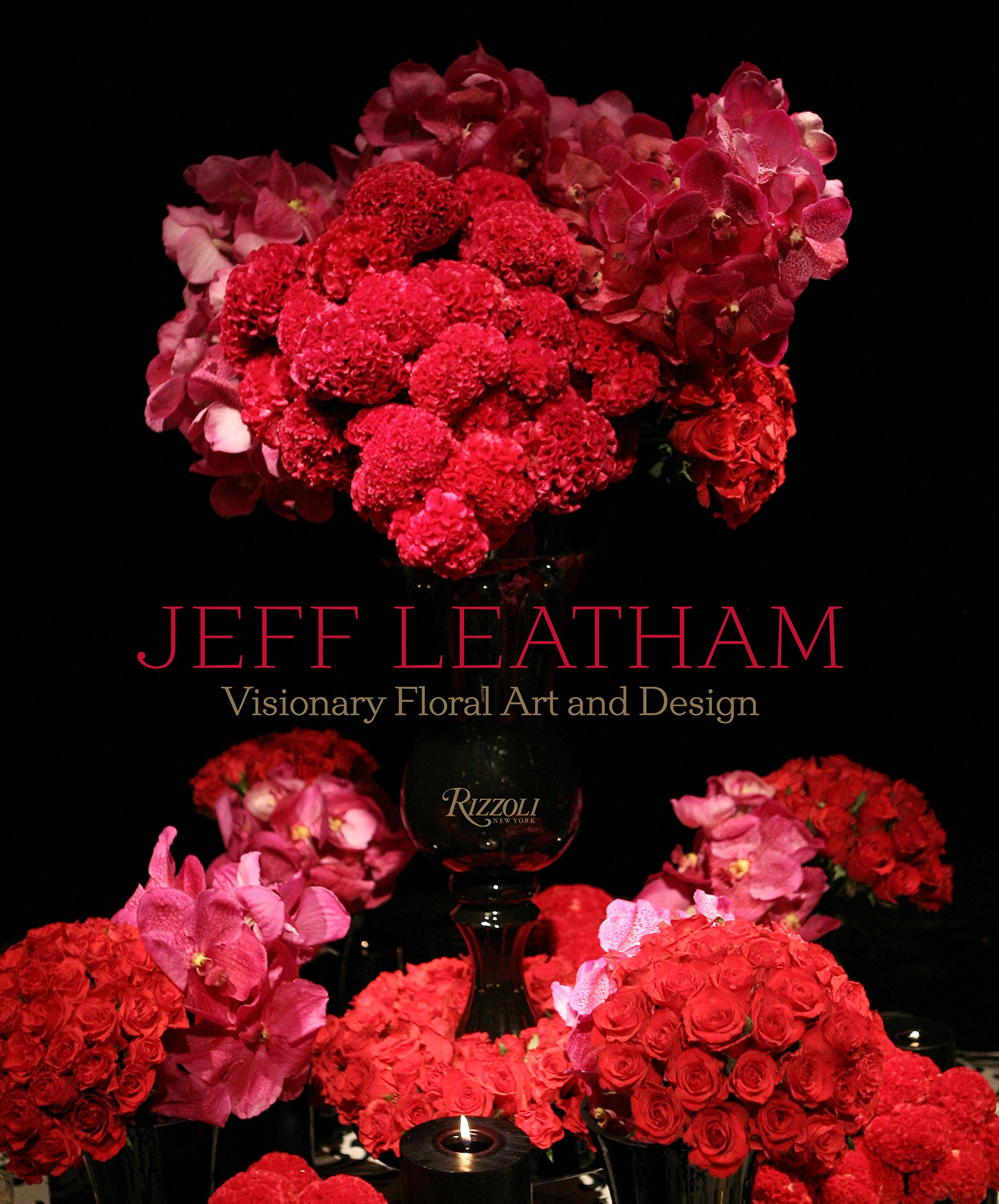 Jeff Leatham: Visionary Floral Art and Design by Rizzoli (Image #2)