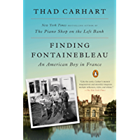 Finding Fontainebleau: An American Boy in France (English Edition)