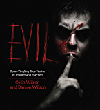 Evil: Spine-Tingling True Stories of Murder and Mayhem