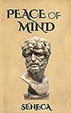 Peace of Mind (Illustrated): De Tranquillitate Animi