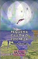 Pequeña Ciudad Eléctrica (La Culpa La Tiene El