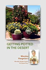 Getting Potted in the Desert: Marylee Pangman's Monthly Garden Guide for Desert Pots Kindle Edition