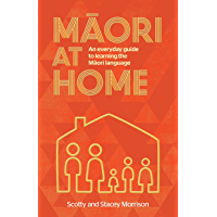 Maori at Home: An Everyday Guide to Learning the Maori Language