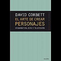 El arte de crear personajes: En narrativa, cine y televisión (Guías del escritor/Textos de referencia) (Spanish Edition)