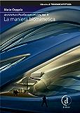 Architettura PostDecostruttivista Vol. 2: La maniera biomimetica