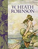Golden-Age Illustrations of W. Heath Robinson (Dover Fine Art, History of Art)