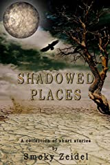 Shadowed Places: A Collection of Short Stories Kindle Edition
