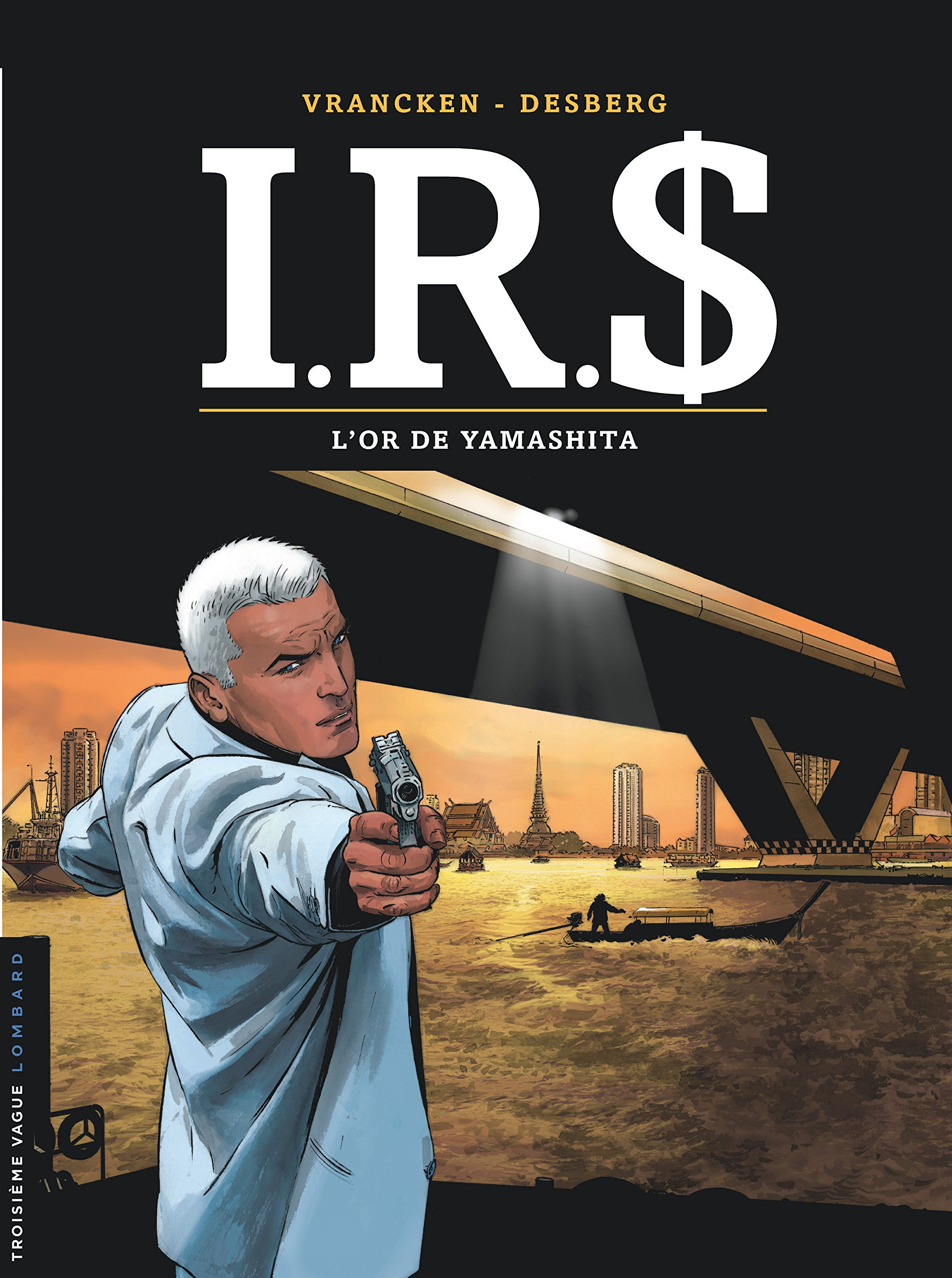 I.R.$ - tome 13 - L'or de Yamashita Relié – 30 juin 2011 Desberg Stephen Vrancken Le Lombard 2803628198