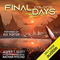 Final Days: Colony: Final Days, Book 2