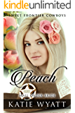 Mail Order Bride: Peach: Clean Historical Western Romance (Sweet Frontier Cowboys Series Book 8)