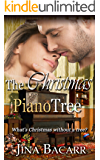 The Christmas Piano Tree: What's Christmas without a tree? (A Kissing Creek novel Book 1)
