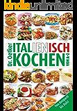 Italienisch Kochen von A-Z: Von Antipasti bis Dolce (A-Z Reihe)